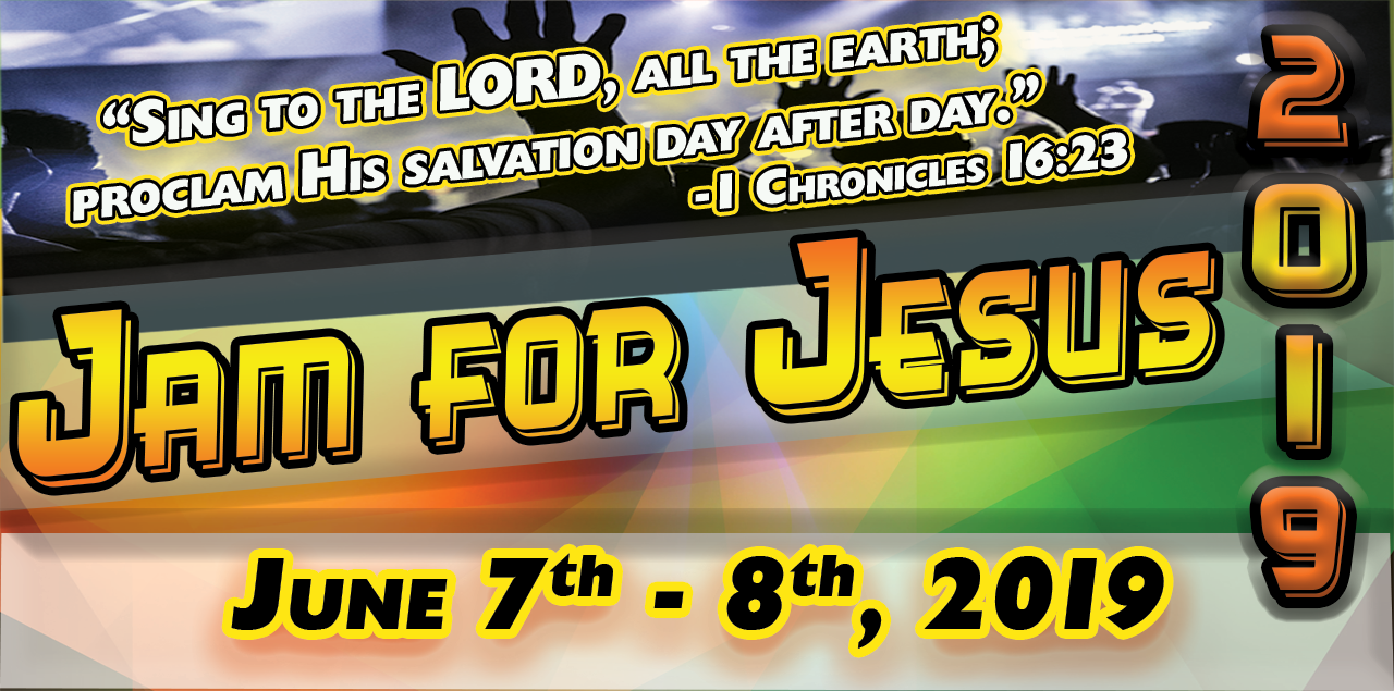 Jam For Jesus 2019 | June 7th and 8th